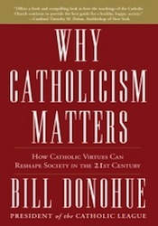 WHY CATHOLICISM MATTERS: How Catholic Virtues Can Reshape Society in the 21st Century (Paperback)